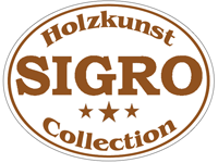 SIGRO Holzkunst Collection